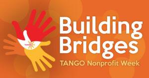 TANGO Nonprofit Week - Building Bridges Educational Sessions